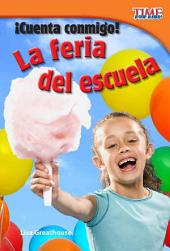 Cuenta conmigo! La feria de la escuela / Count Me In! School Carnival: Early Fluent Plus