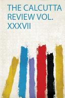 The Calcutta Review Vol  Xxxvii PDF