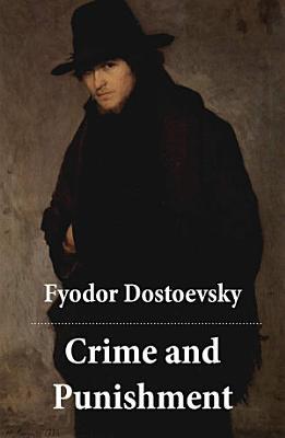 Crime and Punishment  The Unabridged Garnett Translation