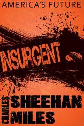Insurgent: Book 2 of America's Future