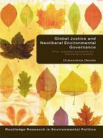 Global Justice and Neoliberal Environmental Governance PDF