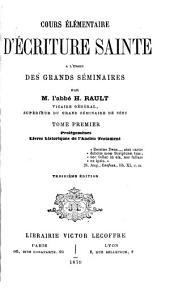 Cours élémentaire d'Écriture sainte: à l'usage des grands séminaires, Volume1