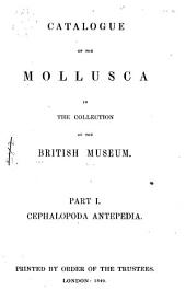 Catalogue of the Mollusca in the Collection of the British Museum: Parts 1-2