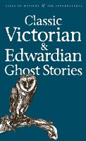 Classic Victorian and Edwardian Ghost Stories PDF