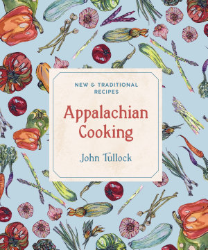 Appalachian Cooking  New   Traditional Recipes