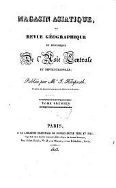 Magasin asiatique, ou revue géographique et historique de l'Asie centrale et septentrionale: Volume 1