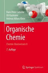 Organische Chemie: Chemie-Basiswissen II, Ausgabe 7