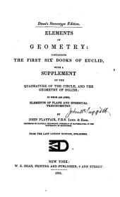Elements of Geometry: Containing the First Six Books of Euclid, with a Supplement on the Quadrature of the Circle, and the Geometry of Solids; to which are Added Elements of Plane and Spherical Trigonometry