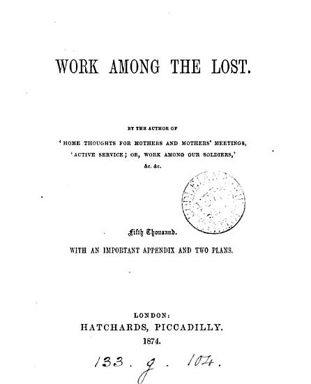 Work among the lost  By the author of  Home thoughts for mothers and mothers  meetings   PDF