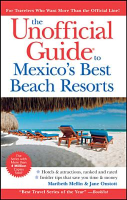 The Unofficial Guide to Mexico s Best Beach Resorts PDF