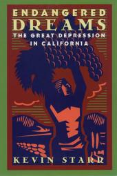 Endangered Dreams: The Great Depression in California