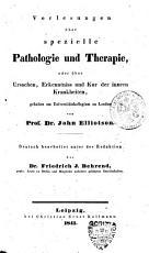Vorlesungen   ber spezielle Pathologie und Therapie  oder   ber Ursachen  Erkenntniss und Kur der innern Krankheiten PDF