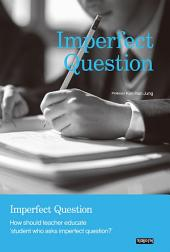 Imperfect Question