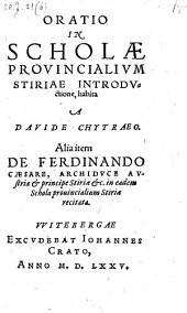 Oratio in scholae provincialium Stiriae introductione habita ... Alia item de Ferdinando Caesare, Archiduce Austriae ... in eadem schola ... recitata