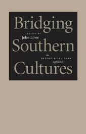 Bridging Southern Cultures: An Interdisciplinary Approach