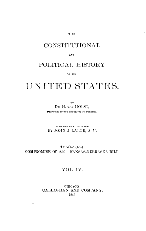 The Constitutional and Political History of the United States  1850 1854  Compromise of 1850  Kansas Nebraska bill  1885 PDF