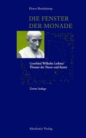 Die Fenster der Monade: Gottfried Wilhem Leibniz' Theater der Natur und Kunst, Ausgabe 2