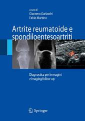 Artrite reumatoide e spondiloentesoartriti: Diagnostica per immagini ed imaging follow-up