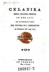 Celanira. Melo-dramma eroico in 3 atti. Musica di (Stefano) Pavesi