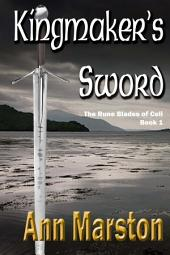 Kingmaker's Sword: Book 1, the Rune Blades of Celi
