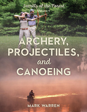 Archery  Projectiles  and Canoeing PDF
