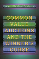 Common Value Auctions And The Winner S Curse Book PDF