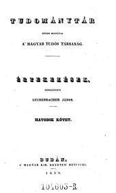 Tudománytár, közre bocsátja a Magyar tudós társaság. Értekezések szerkezteti Luczenbacher János (hung.) Uj folyam: 6. kötet