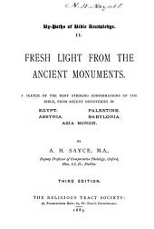 Fresh Light from the Ancient Monuments: A Sketch of the Most Striking Confirmations of the Bible, from Recent Discoveries in Egypt, Assyria, Palestine, Babylonia, Asia Minor