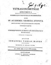 Tetragonometriæ Specimen I. Dissertatio inauguralis mathematica, etc