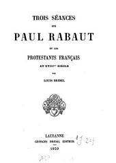 Trois séances sur Paul Rabaut et les protestants français au XVIIIe siècle