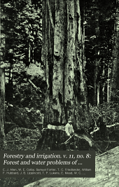 Forestry and Irrigation. V. 11, No. 8: Forest and Water Problems of California