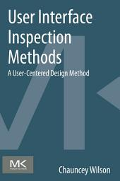User Interface Inspection Methods: A User-Centered Design Method