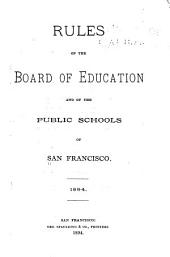 Rules of the Board of Education and of the Public Schools of San Francisco