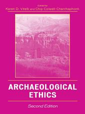 Archaeological Ethics: Edition 2