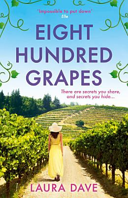 Eight Hundred Grapes  a perfect summer escape to a sun drenched vineyard