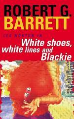 White Shoes, White Lines and Blackie: A Les Norton Novel 6
