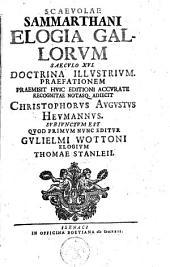 Scaevolae Sammarthani Elogia Gallorum saeculo XVI. doctrina illustrium