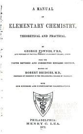 A Manual of Elementary Chemistry, Theoretical and Practical