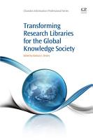 Transforming Research Libraries for the Global Knowledge Society PDF