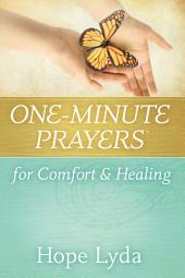 One-Minute Prayers™ for Comfort and Healing