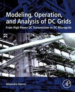 Modeling  Operation  and Analysis of DC Grids
