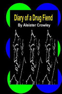 Diary of a Drug Fiend by Aleister Crowley PDF