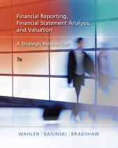 Financial Reporting, Financial Statement Analysis and Valuation: A Strategic Perspective: Edition 7