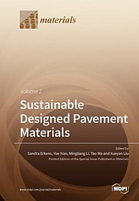 Sustainable Designed Pavement Materials Volume 2