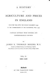 A History of Agriculture and Prices in England from the Year After the Oxford Parliament (1259) to the Commencement of the Continental War (1793): Compiled Entirely from Original and Contemporaneous Records, Volume 2