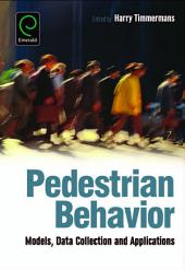 Pedestrian Behavior: Models, Data Collection and Applications