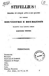 Stifellius! dramma in cinque atti e sei quadri dei signori Souvestre e Bourgeois