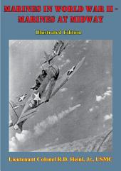 Marines In World War II - The Defense Of Wake [Illustrated Edition]