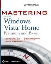 Mastering Microsoft Windows Vista Home: Premium and Basic