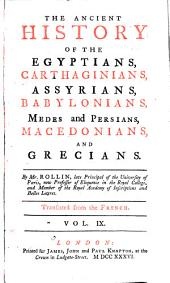 The Ancient History of the Egyptians, Carthaginians, Assyrians, Babylonians, Medes and Persians, Macedonians, and Greeks: Volume 9